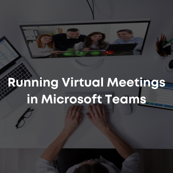 Running Virtual Meetings in Microsoft Teams