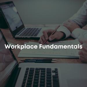 Workplace Fundamentals